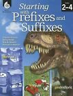 Starting with Prefixes and Suffixes, Grades 2-4 by Timothy Rasinski, Evangeline Newton, Nancy Padak, Rick M Newton (Mixed media product, 2013)