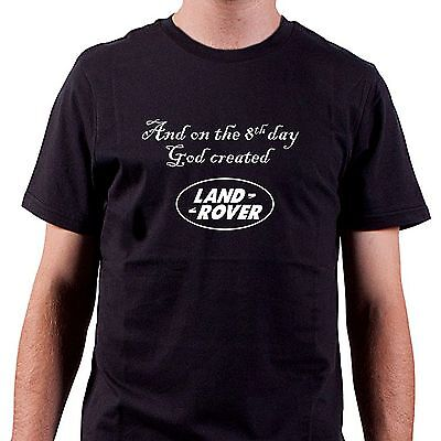 And on the 8th day God created LAND ROVER T shirt all sizes /& colours FREEPOST