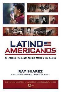 Latino-Americanos-El-legado-de-500-anos-que-dio-forma-a-una-nacion-ExLibrary