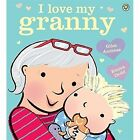 I Love My Granny: Board Book by Giles Andreae (Paperback, 2015)