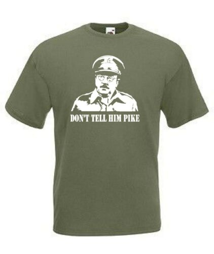 dads army dont tell him pike capt mainwaring  funny joke tee shirt