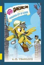 The Daring Do Adventure Collection: My Little Pony: Daring Do and the Forbidden City of Clouds by G. M. Berrow (2016, Hardcover)