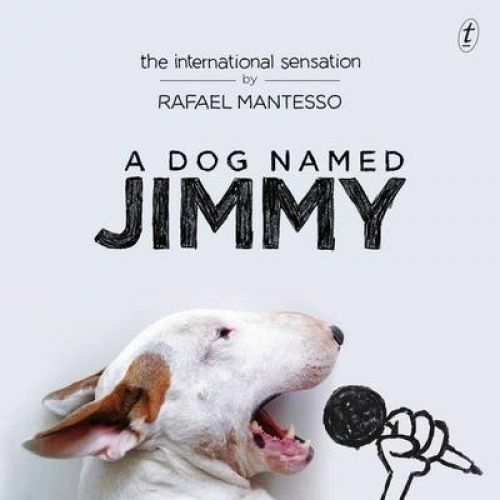 1 of 1 - A Dog Named Jimmy by Rafael Mantesso ..LIKE NEW..mnf155