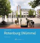 Rotenburg (Wümme) von Frauke Reinke-Wöhl (2014, Gebundene Ausgabe)
