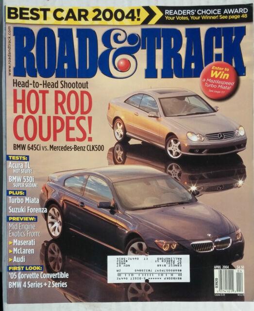ROAD & TRACK CAR MAGAZINE 2004 APRIL BMW 645 CI MERCEDES CLK 500