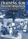 Training for Transformation (IV): A Handbook for Community Workers: Book 4 by ITDG Publishing (Paperback, 1999)
