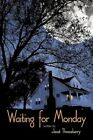 Waiting for Monday 9781467073189 by Janet Throneberry Paperback