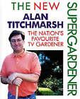 The New Supergardener by Alan Titchmarsh (Hardback, 1999)