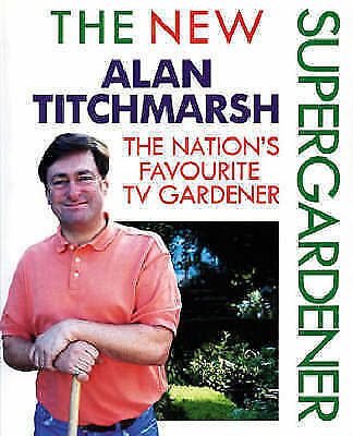 """AS NEW"" The New Supergardener, Titchmarsh, Alan, Book"
