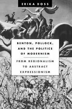 Benton, Pollock, and the Politics of Modernism: From Regionalism to Abstract Exp