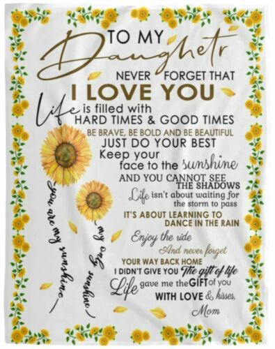 Sunflower Mom To My Daughter Never Forget That I Love You Fleece Blanket 60x80