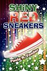 Shiny Red SNEAKERS 9781450070171 by Paula R Fonder Paperback
