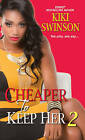 Cheaper to Keep Her 2 by Kiki Swinson (Paperback / softback, 2015)