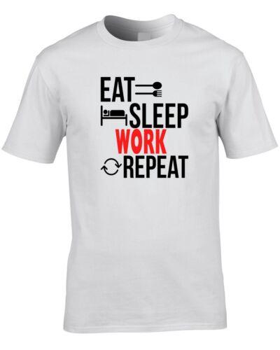 Work T-Shirt Eat Sleep Repeat  Gift Idea Present Hate Work Love Work