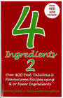 4 Ingredients, 2: Over 400 Fast, Fabulous and Flavoursome Recipes Using 4 or Fewer Ingredients by Kim McCosker, Rachael Bermingham (Paperback, 2008)