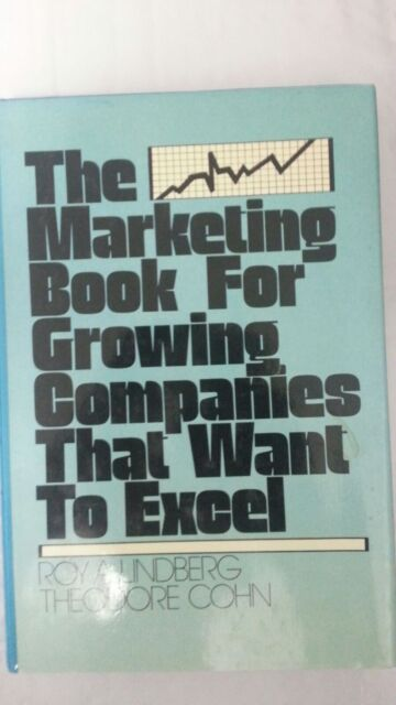 The marketing book for growing companies that want to excel by Roy A. Lindberg