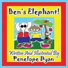 Ben's Elephant! by Penelope Dyan (Paperback / softback, 2011)