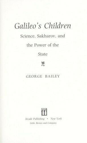 Galileo's Children : Scientific Discovery vs. the Power of the State