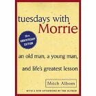 Tuesdays With Morrie: An Old Man, a Young Man, and Life's Greatest Lesson by Mitch Albom (2002, Paperback, Reprint)