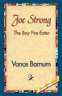 Joe Strong the Boy Fire-Eater by Vance Barnum (Hardback, 2007)