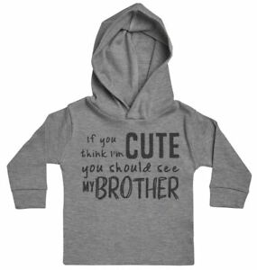 If You Think I'm Cute You Should See My Brother Baby Hoody