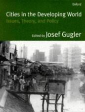 Cities in the Developing World : Issues, Theory, and Policy