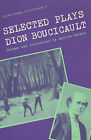 Selected Plays by Dion Boucicault (Hardback, 1985)