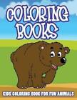 Kids Coloring Book for Fun Animals by Speedy Publishing LLC (Paperback / softback, 2014)