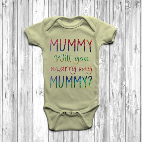 Baby Grow Body Suit 0-18 Months Proposal LGBT Mummy Will You Marry My Mummy