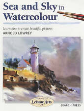 Sea and Sky in Watercolour by Arnold Lowrey (Paperback, 2001)