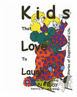 Kids That Love To Laugh: (Stories of Inspiration and Life) by Ann Teddy (Pamphlet, 2004)