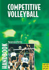 Handbook for Competitive Volleyball by Anthanasias Papageorgiu, Willy Spitzley (Paperback, 2002)