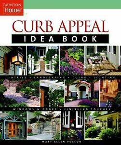Details About Curb Appeal Idea Book Taunton Home Idea Books Polson Mary Ellen Paperback Us