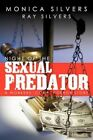 Night of The Sexual Predator 9781467061469 by Monica Silvers Paperback