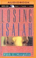 Losing Isaiah by Seth Margolis (2015, MP3 CD, Unabridged)