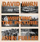 Writing the Picture by David Hurn (Hardback, 2010)