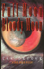 Full Moon-Bloody Moon by Lee Driver (Paperback, 2006)