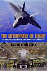The Enterprise of Flight: The American Aviation and Aerospace Industry by Roger E. Bilstein (Paperback, 2001)