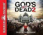 God's Not Dead 2 by Travis Thrasher (CD-Audio, 2016)