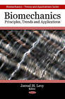 Biomechanics: Principles, Trends and Applications by Nova Science Publishers Inc (Hardback, 2010)