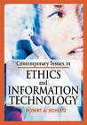 Contemporary Issues in Ethics and Information Technology by Robert A. Schultz (Hardback, 2005)