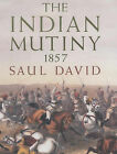 The Indian Mutiny: 1857 by Saul David (Hardback, 2002)
