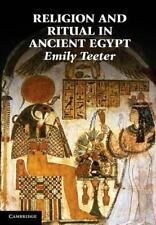 Religion and Ritual in Ancient Egypt by Emily Teeter (2011, Paperback)