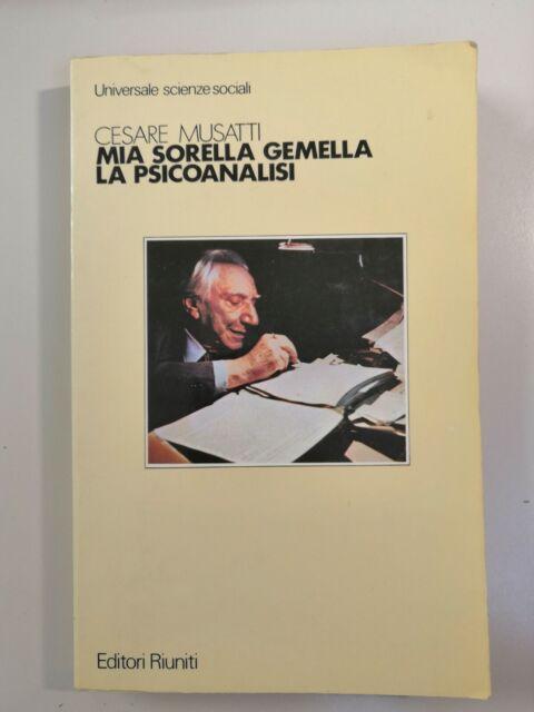 Cesare Musatti MIA SORELLA GEMELLA LA PSICOANALISI Editori Riuniti 1985