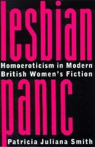 Lesbian Panic : Homoeroticism in Modern British Women's Fiction