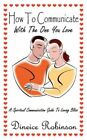 How to Communicate With The One You Love 9781434330512 by Dineice Robinson Book