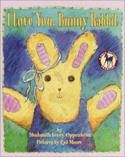 I Love You, Bunny Rabbit by Shulamith Oppenheim