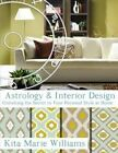 Astrology & Interior Design  : Unlocking the Secret to Your Personal Style at Home by Kita Marie Williams (Paperback / softback, 2014)
