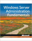 98-365: Windows Server Administration Fundamentals by Microsoft Official Academic Course (Paperback, 2011)