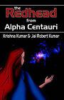 The Redhead from Alpha Centauri by Jai Robert Kumar, Krishna Kumar (Paperback, 2003)